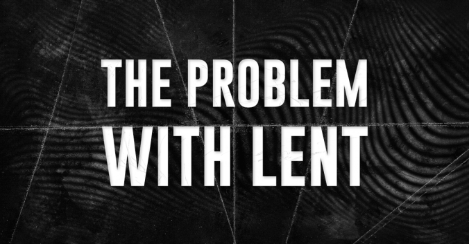 The Problem with Lent title banner